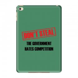 Don't Steal Government Hates Competition iPad Mini 4 Case | Artistshot