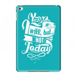 yes will but not today iPad Mini 4 Case | Artistshot