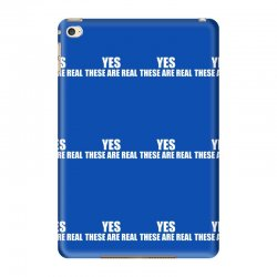 yes these are real funny iPad Mini 4 Case | Artistshot