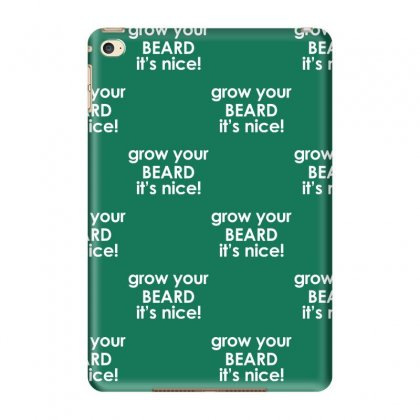 Grow Your Beard It's Nice Ipad Mini 4 Case Designed By Tonyhaddearts