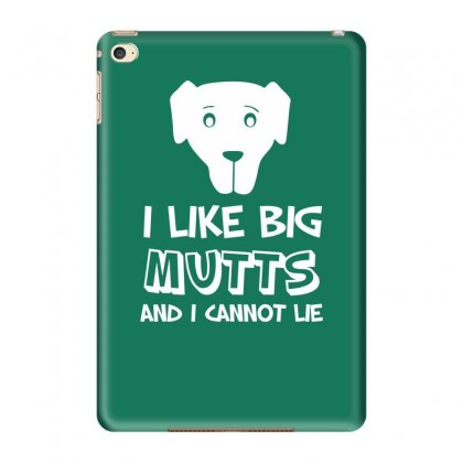 I Like Big Mutts And I Cannot Lie Ipad Mini 4 Case Designed By Tonyhaddearts