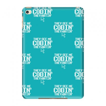 They See Me Codin' They Hatin' Ipad Mini 4 Case Designed By Tonyhaddearts