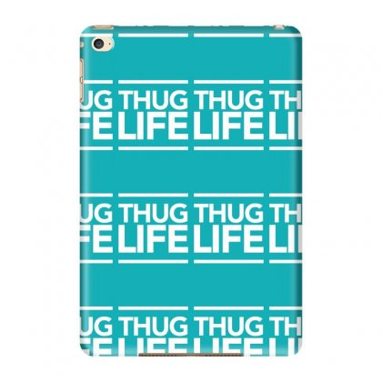Thug Life Ipad Mini 4 Case Designed By Tonyhaddearts