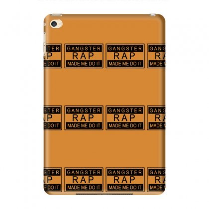Gangster Rap Made Me Do It Ipad Mini 4 Case Designed By Tonyhaddearts