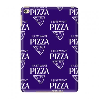 I Just Want Pizza Ipad Mini 4 Case Designed By Tonyhaddearts