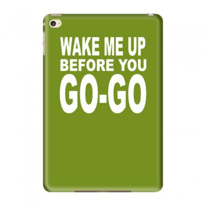 Wake Me Up Before You Go Go Ipad Mini 4 Case Designed By Tonyhaddearts