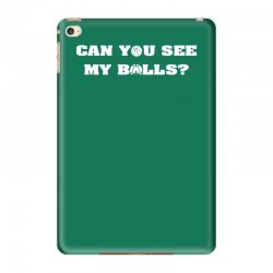 can you see my balls sports football basketball iPad Mini 4 Case | Artistshot