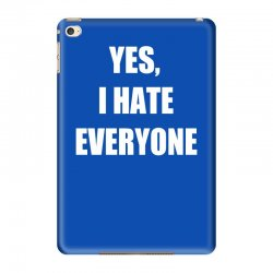 yes i hate everyone iPad Mini 4 | Artistshot