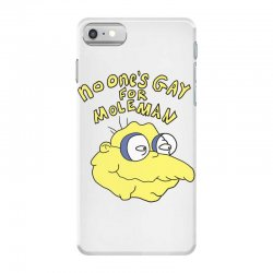 no one's gay for moleman iPhone 7 Case | Artistshot