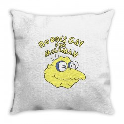no one's gay for moleman Throw Pillow | Artistshot