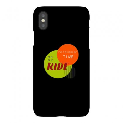 I'm Taking My Time On My Ride Iphonex Case Designed By Putri