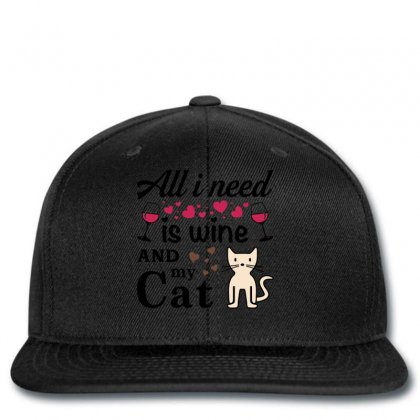 All I Need Is Wine And My Cat Snapback Designed By Tshiart