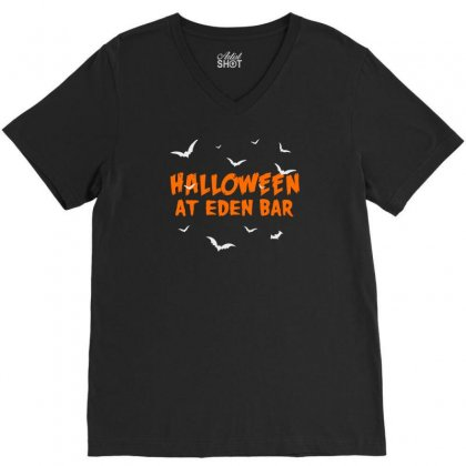 Halloween At Eden Bar V-neck Tee Designed By Aheupote
