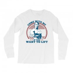 Come With Me If You Want to Lift Long Sleeve Shirts | Artistshot