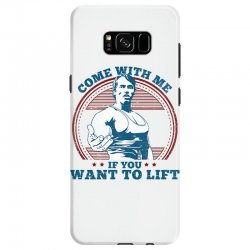 Come With Me If You Want to Lift Samsung Galaxy S8 Case | Artistshot