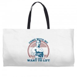 Come With Me If You Want to Lift Weekender Totes | Artistshot