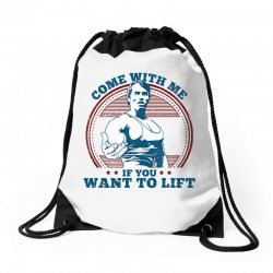Come With Me If You Want to Lift Drawstring Bags | Artistshot