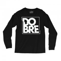 dobre Long Sleeve Shirts | Artistshot