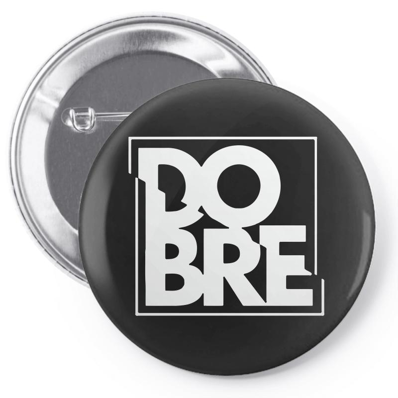 Dobre Pin-back Button | Artistshot