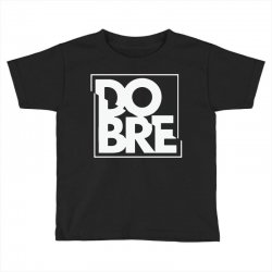 dobre Toddler T-shirt | Artistshot