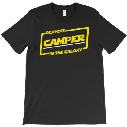 Okayest Camper In The Galaxy Funny Camping T-shirt Designed By Aheupote