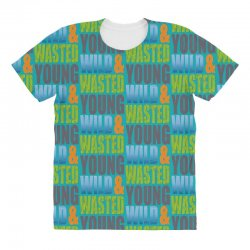 young wild wasted All Over Women's T-shirt | Artistshot