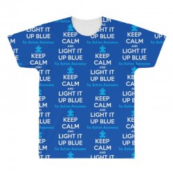 Keep Calm And Light It Up Blue For Autism Awareness All Over Men's T-shirt | Artistshot