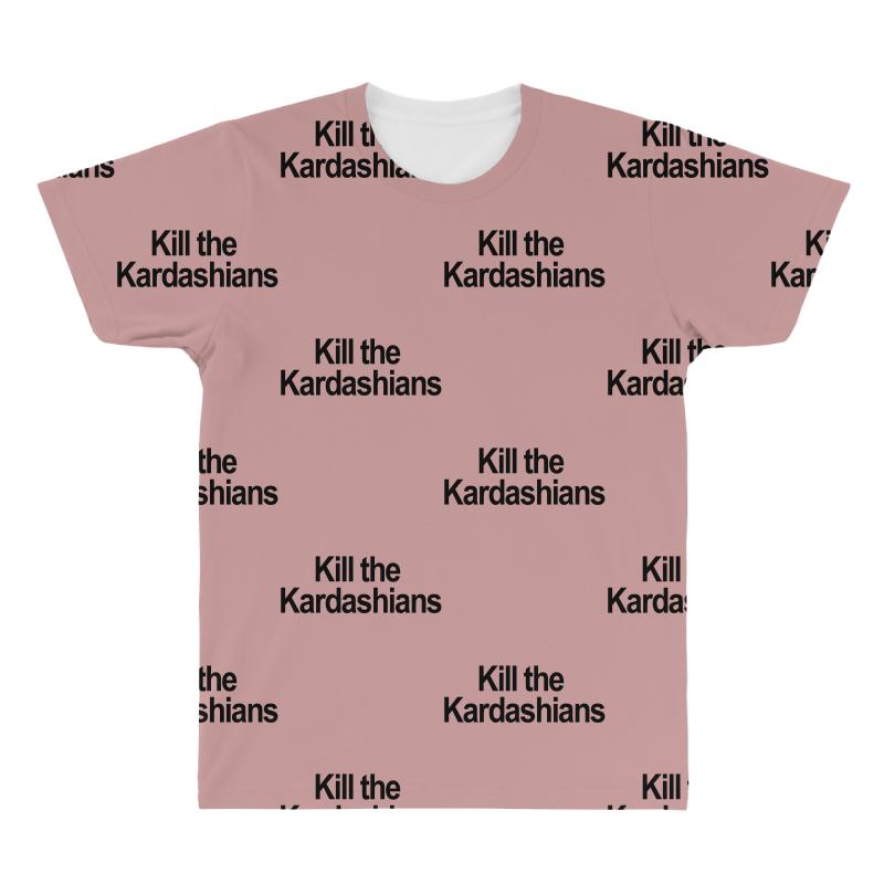Kill The Kardashians All Over Men's T-shirt | Artistshot