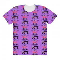 Don't Boo Vote 01 All Over Women's T-shirt | Artistshot