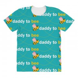 Daddy To Bee All Over Women's T-shirt | Artistshot