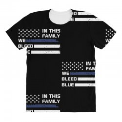 in this family we bleed blue funny All Over Women's T-shirt | Artistshot