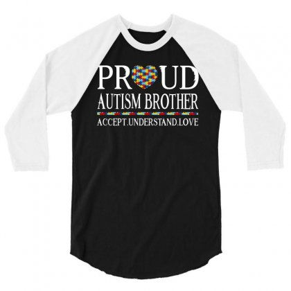 Proud Autism Brother 3/4 Sleeve Shirt Designed By Dang Minh Hai