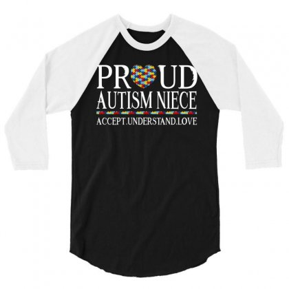 Proud Autism Niece 3/4 Sleeve Shirt Designed By Dang Minh Hai