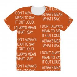 i always mean what i say All Over Women's T-shirt | Artistshot