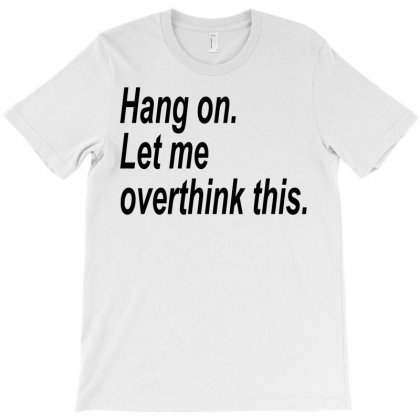 Hang On T-shirt Designed By Oz