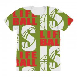 ball is life funny sports All Over Women's T-shirt | Artistshot