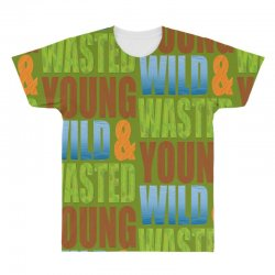 young wild wasted All Over Men's T-shirt | Artistshot