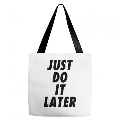 Just Do It Later Tote Bags Designed By Oz