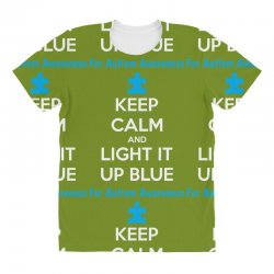 Keep Calm And Light It Up Blue For Autism Awareness All Over Women's T-shirt | Artistshot