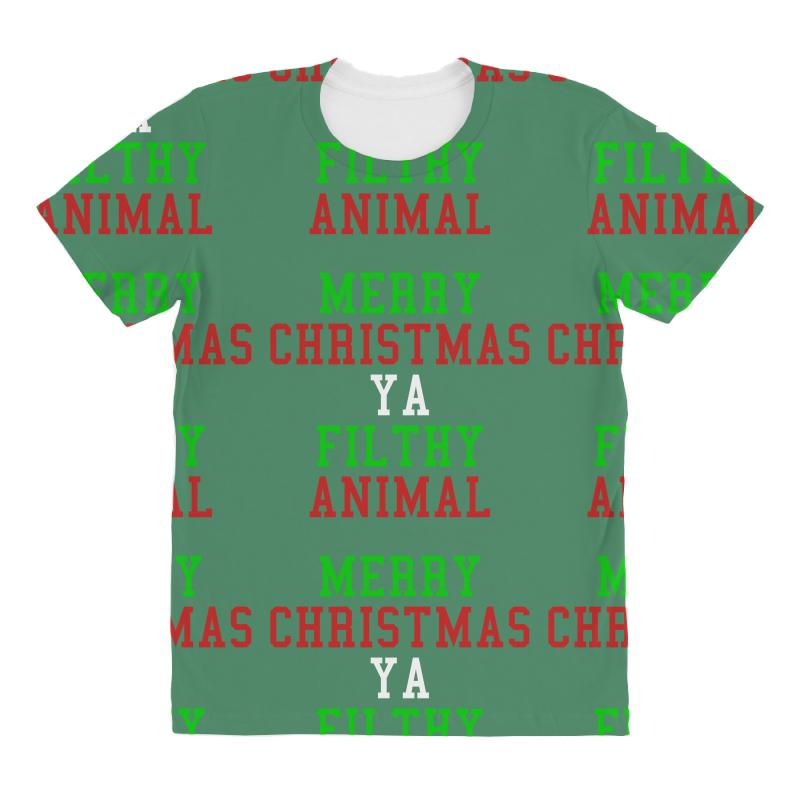 1134c549 Custom Merry Christmas Ya Filthy Animal All Over Women's T-shirt By ...