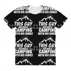 This Guy Loves Camping With His Family All Over Women's T-shirt | Artistshot