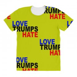 love trumps hate vote for hillary All Over Women's T-shirt | Artistshot