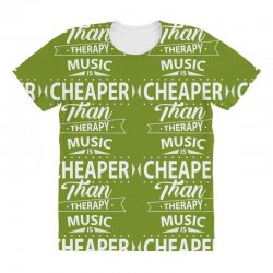 Music Is Cheaper Than Therapy All Over Women's T-shirt | Artistshot