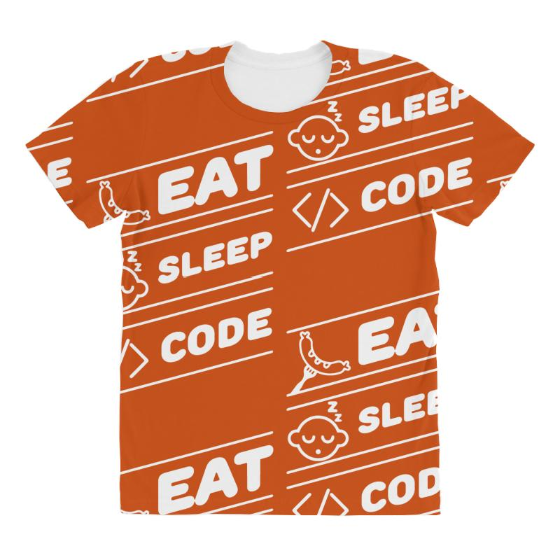 eb009fbd0 eat sleep code funny computer science programming coding All Over Women's T- shirt