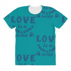 love is a four legged word All Over Women's T-shirt | Artistshot