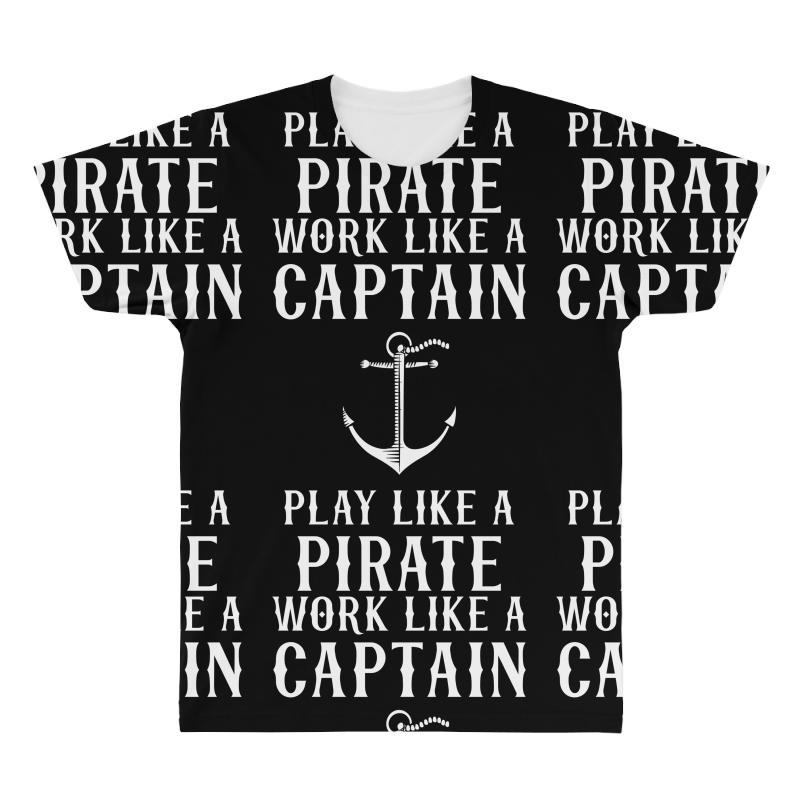 Work Like A Captain Play Like A Pirate All Over Men's T-shirt | Artistshot