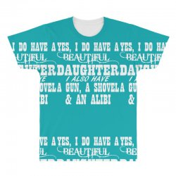 yes i do have a beautiful daughter a gun shovel funny All Over Men's T-shirt   Artistshot