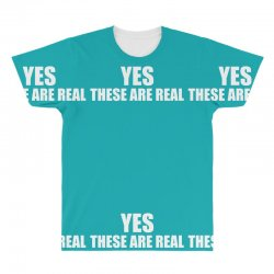 yes these are real funny All Over Men's T-shirt | Artistshot