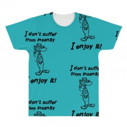 i don't suffer from insanity All Over Men's T-shirt | Artistshot