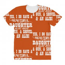 yes i do have a beautiful daughter a gun shovel funny All Over Women's T-shirt | Artistshot